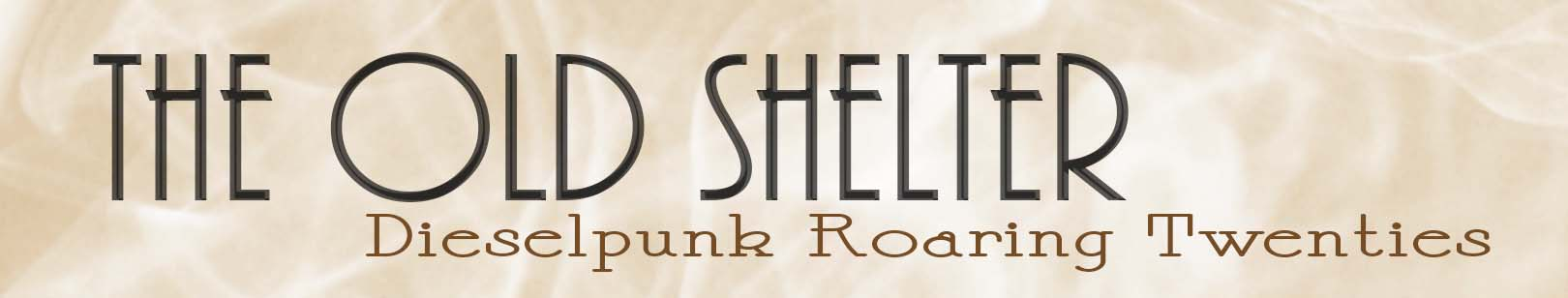 The Old Shelter - dieselpunk roaring twenties